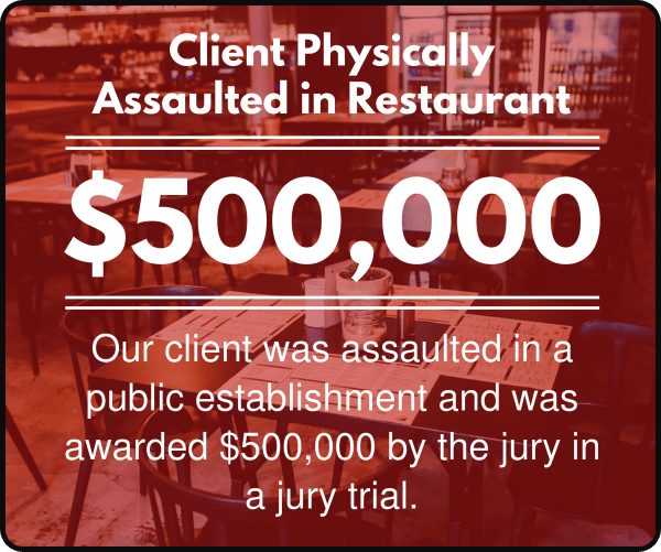 Our client was assaulted in a public establishment